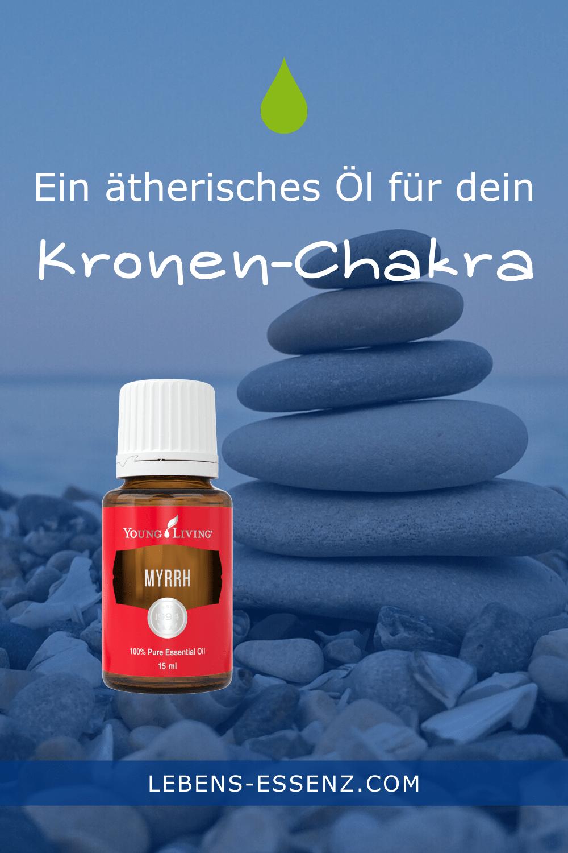 Ein ätherisches Öl für dein Kronen-Chakra: Myrrhe